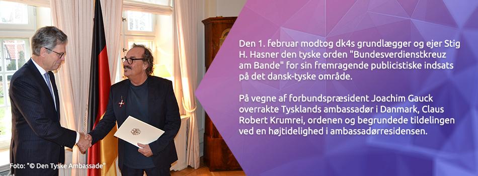 Den 1. februar modtog dk4s grundlægger og ejer Stig H. Hasner den tyske orden